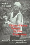 Thirty-Three Years in the Trenches: Memoirs of a Sussex Working Man: An Oral Autobiography Compiled by Nick Osmond - Peter Richards