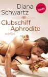 Clubschiff Aphrodite: Roman - Diana Schwartz