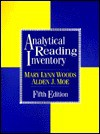 Analytical Reading Inventory: Assessing Reading Strategies For Literature/Story, Science, Social Studies: For All Students Including Gifted And Remedial - Mary Lynn Woods