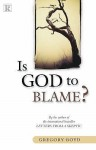 Is God To Blame? - Gregory A. Boyd