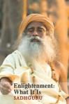 Enlightenment - What It Is - Sadhguru