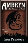 Ambryn & the Cheaters of Death: A Reemergence Novel (Volume 2) - Chris Philbrook