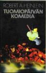 Tuomiopäivän komedia - Robert A. Heinlein, Matti Kannosto