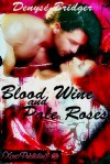 Blood Wine and Pale Roses - Denyse Bridger