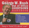 George W. Bush Out of Office Countdown Handbook: Hang in There! It's Almost Over! - Sourcebooks Inc