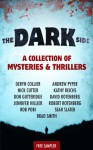 The Dark Side: A Collection of Mysteries & Thrillers - Andrew Pyper, Kathy Reichs, Brad Smith, Robert Pobi, Nick Cutter, Deryn Collier, David Rotenberg, Sean Slater, Don Gutteridge, Robert Rotenberg, Jennifer Hillier