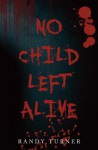 No Child Left Alive - William Turner