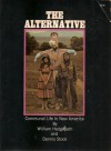 The Alternative: Communal Life in New America - Dennis Hedgepeth William and Stock, Dennis Stock