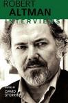 Robert Altman: Interviews (Conversations with Filmmakers) - David Sterritt, Robert Altman