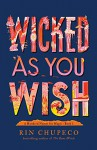 Wicked As You Wish - Rin Chupeco