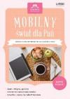 Mobilny świat dla Pań. Krótki kurs informatyki dla każdej z nas - Kaja Mikoszewska