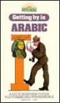 Getting by in Arabic - Tessa Krailing, Ceasar E. Farah