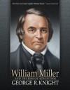 William Miller - George R. Knight