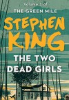 The Two Dead Girls (The Green Mile Book 1) - Stephen King