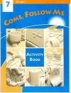 Come, Follow Me 7 Activity Book - Gerard P. Weber, Berard Marthaler, Irene H. Murphy