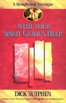 With Your Spirit Guide's Help - Dick Sutphen