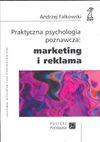 Praktyczna psychologia poznawcza : marketing i reklama - Andrzej Falkowski