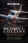 The Next Hour: The most important hour in your logbook - Richard L. Collins