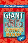 "The ""Daily Telegraph"" Giant General Knowledge Crossword: Bk. 7 - Telegraph Group Limited"
