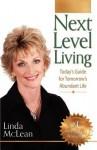 Next Level Living: Today's Guide for Tomorrow's Abundant Life - Linda McLean, Bob Proctor