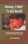 Mommy I Want to Kill Myself - Joan Swirsky