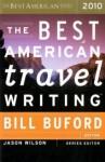The Best American Travel Writing 2010 - Bill Buford, Jason Wilson