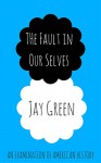 The Fault in Our Selves: An Examination of American History - Jay Green