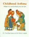 Childhood Asthma: What It Is and What You Can Do - Neil Buchanan, Peter J. Cooper