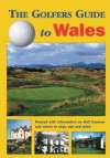 The Golfers Guide to Wales - Travel Publishing Ltd