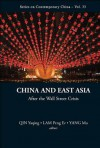China and East Asia in the Post-Financial Crisis World - Yaqing Qin, Peng Er Lam, Mu Yang