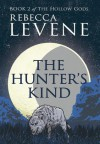 The Hunter's Kind - Rebecca Levene
