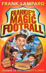 Frankie vs The Cowboy's Crew (Frankie's Magic Football #3) - Frank Lampard, Mike Jackson