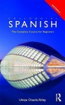 Colloquial Spanish: The Complete Course for Beginners - Untza Otaola Alday
