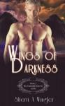 Wings of Darkness, Book 1 of The Immortal Sorrows series - Sherri A. Wingler