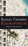 Krematorium (German Edition) - Rafael Chirbes, Dagmar Ploetz