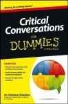 Critical Conversations For Dummies (For Dummies (Business & Personal Finance)) - Christina Tangora Schlachter