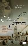 El Cuarto Arcano (El Cuarto Arcano #1) - Florencia Bonelli