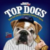Sports Illustrated Kids Top Dogs: The Greatest Moments in Canine Sports History - Sports Illustrated for Kids