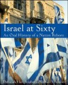 Israel at Sixty: An Oral History of a Nation Reborn - Deborah Hart Strober, Gerald S. Strober
