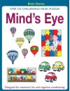 Mind's Eye: Over 125 Challenging Visual Puzzles - David Popey