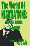 The World of Negotiations: Never Being a Loser - Peter L. Grieco Jr.