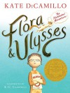 Flora and Ulysses: The Illuminated Adventures - Kate DiCamillo, K.G. Campbell