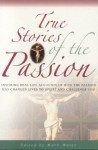 True Stories Of The Passion (True Stories) - Mark Water