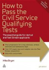 How to Pass the Civil Service Qualifying Tests: The Essential Guide for Clerical and Fast Stream Applicants - Mike Bryon