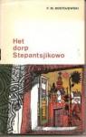Het dorp Stepantsjikowo - Fyodor Dostoyevsky