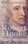 The Curious Life of Robert Hooke - Lisa Jardine
