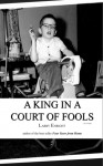 A King in a Court of Fools - Larry Enright