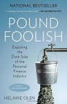 Pound Foolish: Exposing the Dark Side of the Personal Finance Industry - Helaine Olen