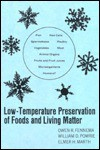 Low-Temperature Preservation of Foods and Living Matter - Owen R. Fennema, William D. Powrie, Elmer H. Marth