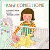 Baby Comes Home - Debbie Driscoll, Barbara Samuels